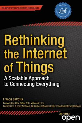 Rethinking the Internet of Things: A Scalable Approach to Connecting Everything (Paperback)