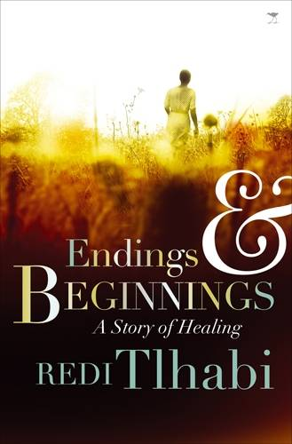 Endings and Beginnings: A Story of Healing (Paperback)