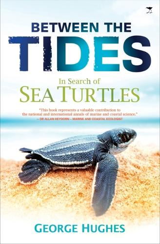 Between the Tides: In Search of Sea Turtles (Paperback)