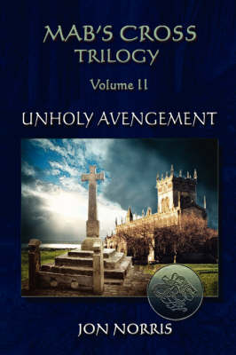 Mab's Cross Trilogy - Volume II: Unholy Avengement (Paperback)