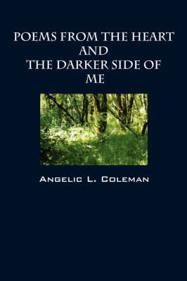 Poems from the Heart and the Darker Side of Me (Paperback)