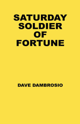 Saturday Soldier of Fortune (Paperback)