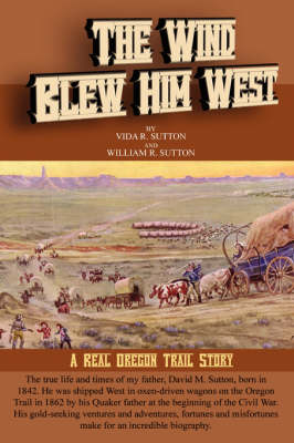 The Wind Blew Him West (Paperback)