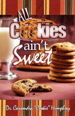 All Cookies Ain't Sweet: A Childhood Story (Paperback)