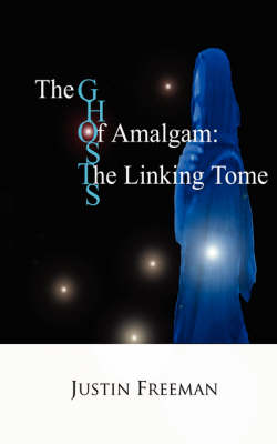 The Ghosts of Amalgam: The Linking Tome (Paperback)