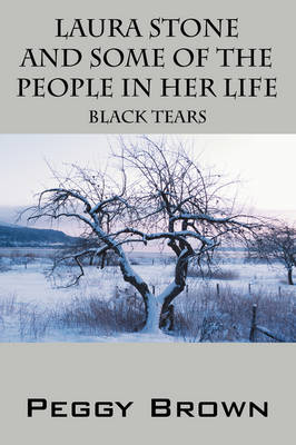 Laura Stone and Some of the People in Her Life: Black Tears (Paperback)