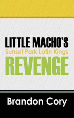 Little Macho's Revenge: Sunset Park Latin Kings (Paperback)