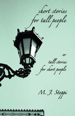 Short Stories for Tall People: Or Tall Stories for Short People (Hardback)