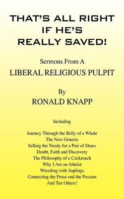 That's All Right If He's Really Saved!: Sermons from a Liberal Religious Pulpit (Paperback)