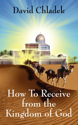 How to Receive from the Kingdom of God (Paperback)
