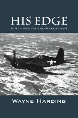 His Edge: Three Women, Three Mentors, One Plane (Paperback)