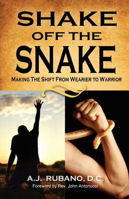 Shake Off the Snake: Making the Shift from Wearier to Warrior (Paperback)