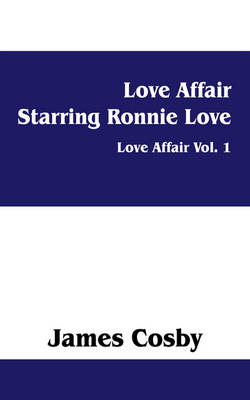 Love Affair Starring Ronnie Love: Love Affair Vol. 1 (Paperback)