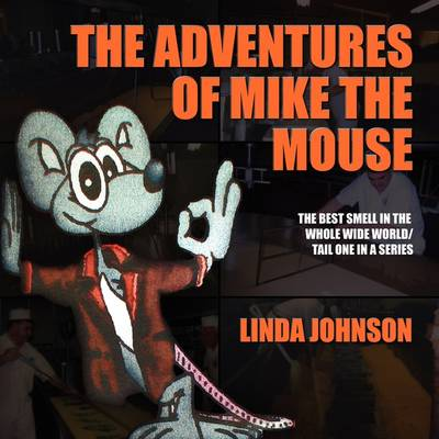 The Adventures of Mike the Mouse: The Best Smell in the Whole Wide World/Tail One in a Series (Paperback)
