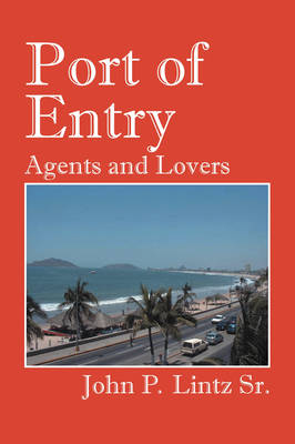 Port of Entry: Agents and Lovers (Paperback)