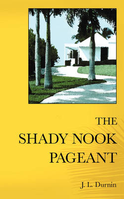 The Shady Nook Pageant (Paperback)