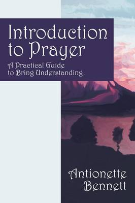 Introduction to Prayer: A Practical Guide to Bring Understanding (Paperback)