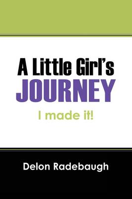 A Little Girl's Journey: I Made It! (Paperback)