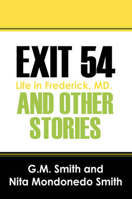 Exit 54 and Other Stories: Life in Frederick, MD. (Paperback)