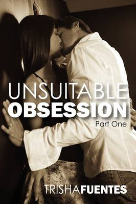 Unsuitable Obsession: Part One (Paperback)