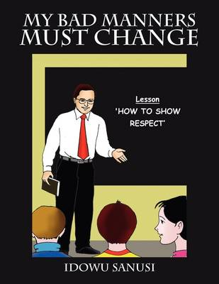 My Bad Manners Must Change (Paperback)