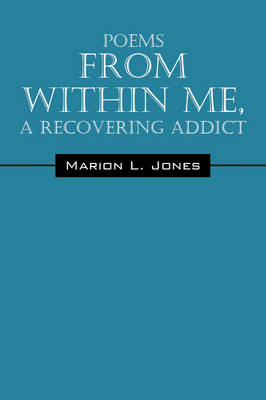 Poems from Within Me, a Recovering Addict (Paperback)