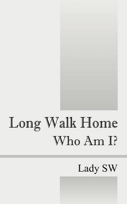 Long Walk Home: Who Am I? (Paperback)