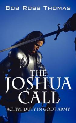 The Joshua Call: Active Duty in God's Army (Paperback)
