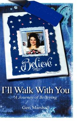 I'll Walk with You: A Journey of Believing (Paperback)