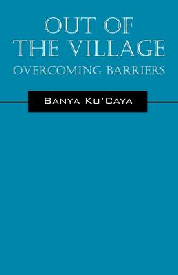 Out of the Village: Overcoming Barriers (Paperback)