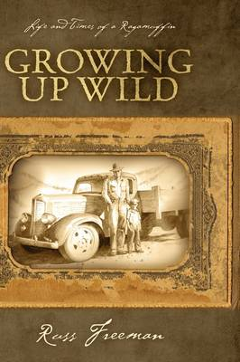Life and Times of a Ragamuffin: Growing Up Wild (Paperback)