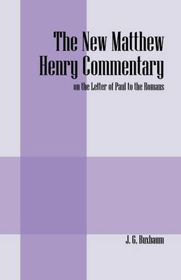 The New Matthew Henry Commentary: On the Letter of Paul to the Romans (Paperback)