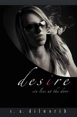Desire: Sin Lies at the Door (Hardback)