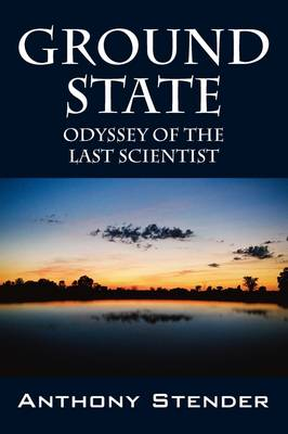 Ground State: Odyssey of the Last Scientist (Paperback)