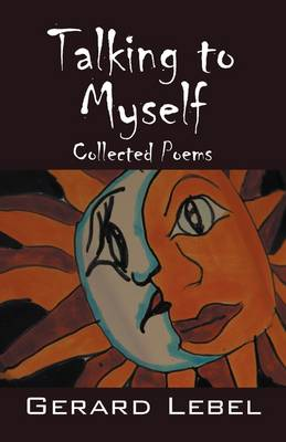Talking to Myself: Collected Poems (Paperback)