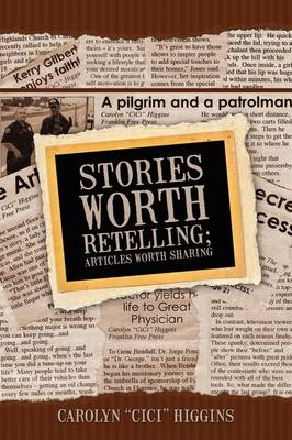 Stories Worth Retelling; Articles Worth Sharing (Paperback)