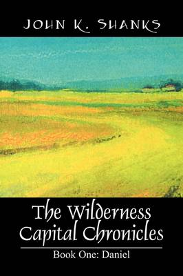 The Wilderness Capital Chronicles (Paperback)
