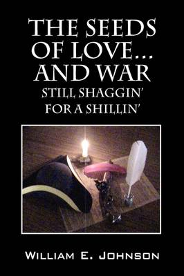The Seeds of Love...and War: Still Shaggin' for a Shillin' (Paperback)