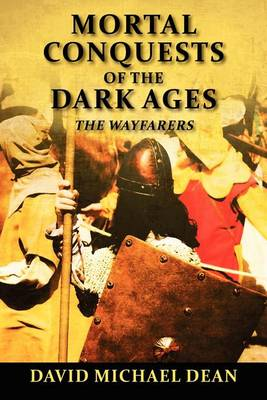 Mortal Conquests of the Dark Ages: The Wayfarers (Paperback)