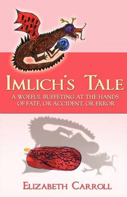 Imlich's Tale: A Woeful Buffeting at the Hands of Fate, or Accident, or Error (Paperback)