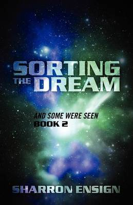 Sorting the Dream: And Some Were Seen Book 2 (Paperback)