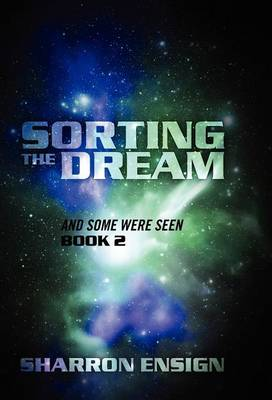 Sorting the Dream: And Some Were Seen Book 2 (Hardback)