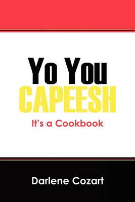 Yo You Capeesh It's a Cookbook (Paperback)