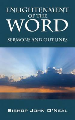 Enlightenment of the Word: Sermons and Outlines (Paperback)