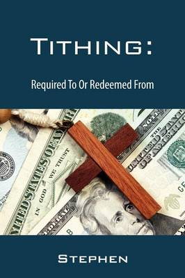 Tithing: Required to or Redeemed from (Paperback)