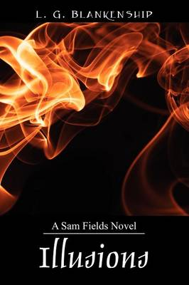 Illusions: A Sam Fields Novel (Paperback)
