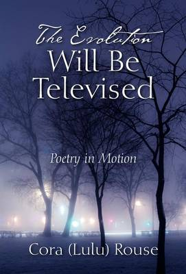 The Evolution Will Be Televised: Poetry in Motion (Hardback)