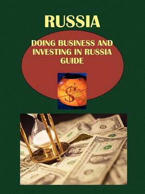 Doing Business and Investing in Russia Guide (Paperback)