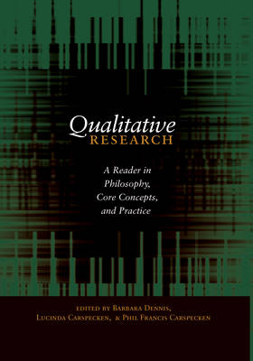 Qualitative Research: A Reader in Philosophy, Core Concepts, and Practice - Counterpoints 354 (Hardback)