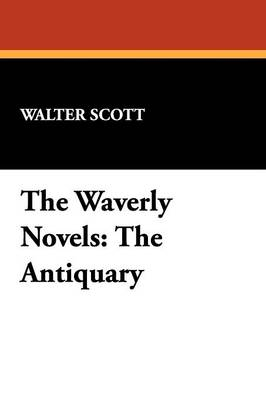 The Waverly Novels: The Antiquary (Paperback)